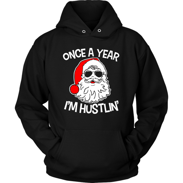 Once A Year I'M HUSTLIN' Sweatshirt