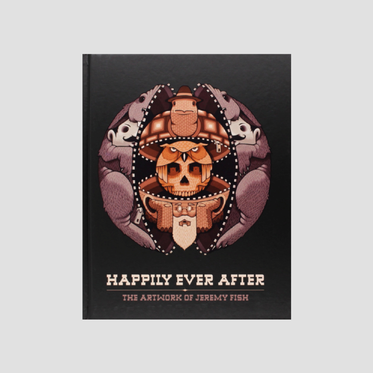 Happily Ever After│The Artwork of Jeremy Fish