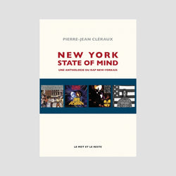 Pierre-Jean Cléraux - New York State of Mind, une anthologie du rap new-yorkais