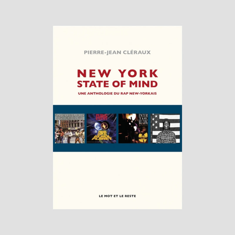Pierre-Jean Cléraux│New York State of Mind, une anthologie du rap new-yorkais