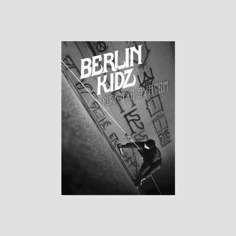 Berlin Kidz│Fuck the System