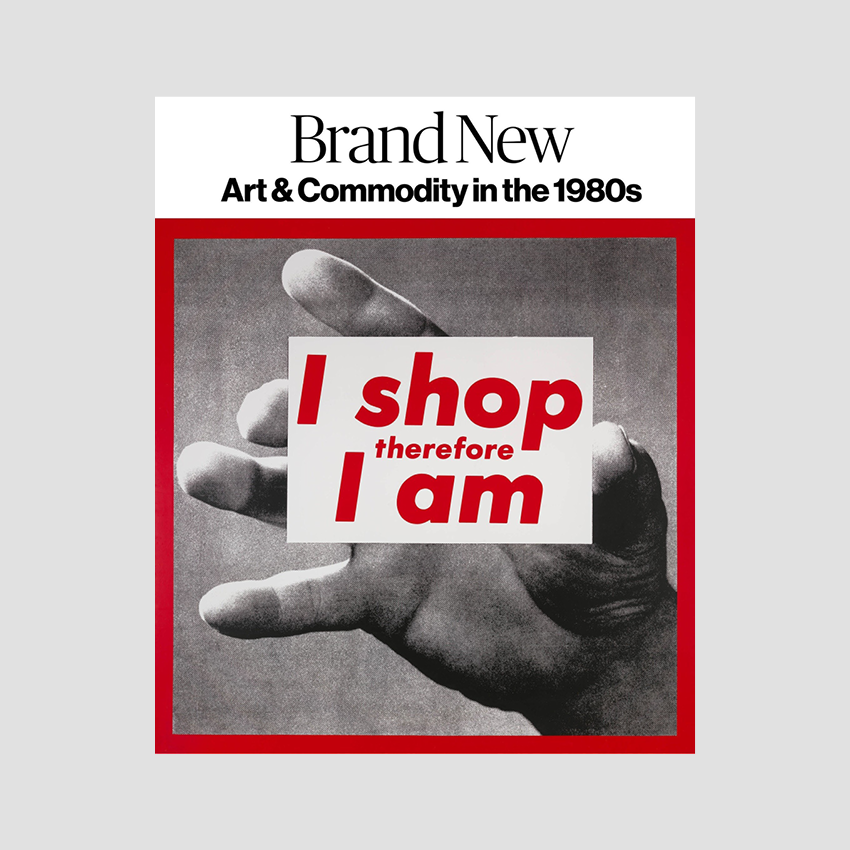 Brand New│Art and Commodity in the 1980s
