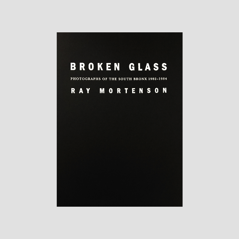 Ray Mortenson│Broken Glass Photographs of the south bronx 1982 - 1984