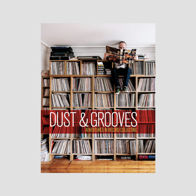Eilon Paz│Dust & Grooves: Adventures in Record Collecting