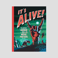 Daniel Finamore│It's Alive!: Classic Horror and Sci-Fi Movie Posters