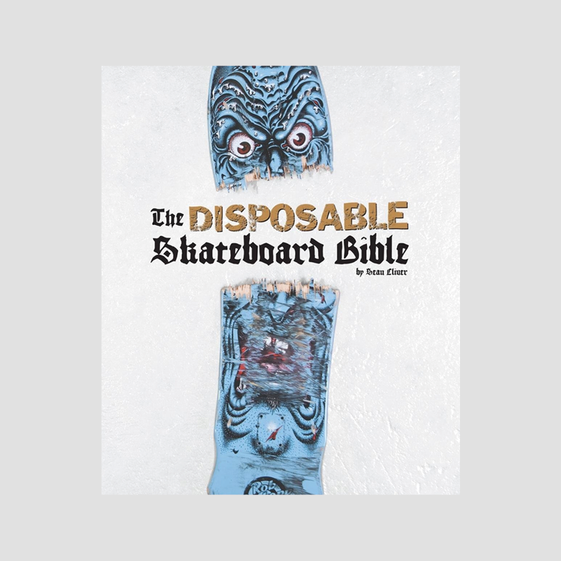 The Disposable Skateboard Bible (10th Anniversary Edition)