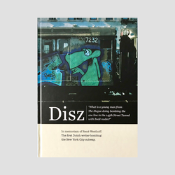 Disz │ The first Dutch Writer bombing the New York City Subway
