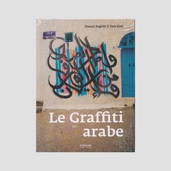 Don Karl & Pascal Zoghbi│Le Graffiti Arabe