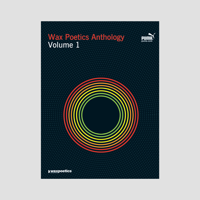 Wax Poetics Anthology: Volume 1