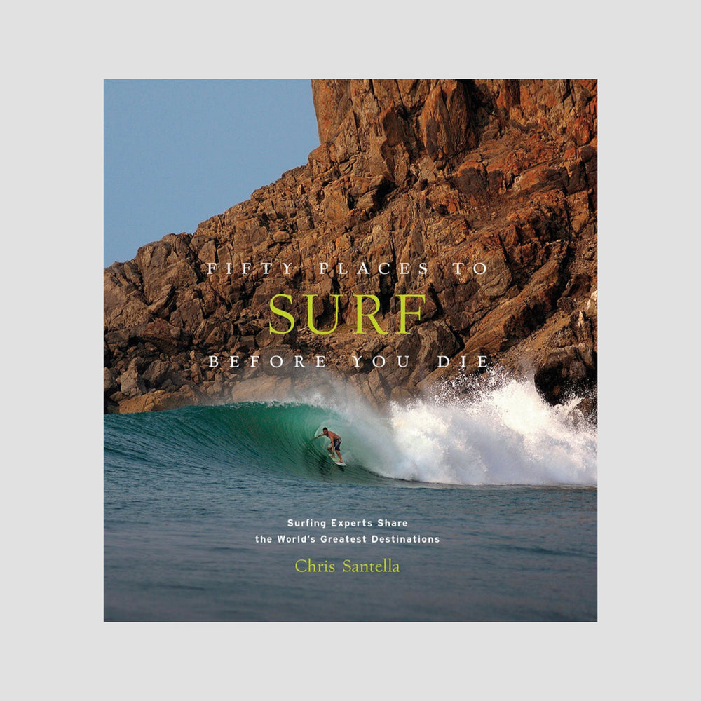 Chris Santella│Fifty Places to Surf Before You Die
