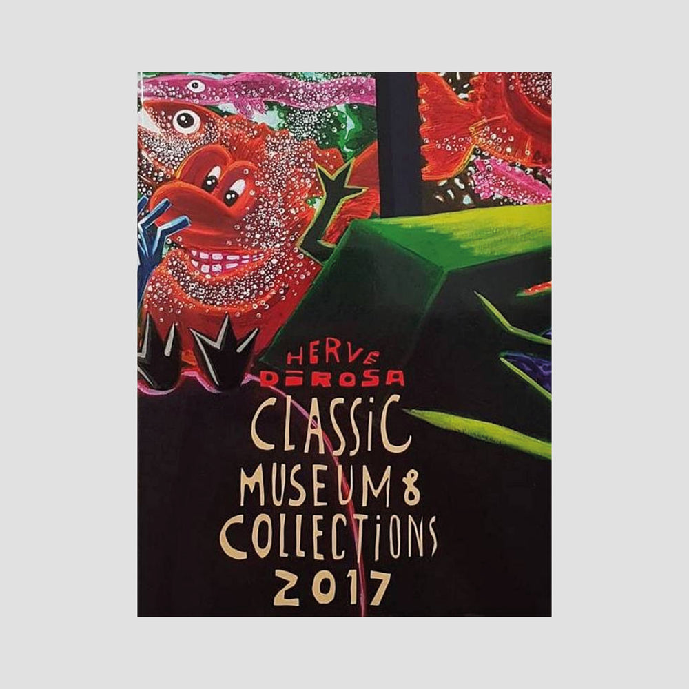 Herve Di Rosa│Classic Museum & Collection 2017