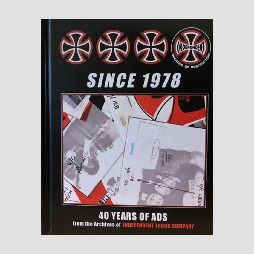 Since 1978: 40 Years of Ads from the Archives of Independent Truck Company