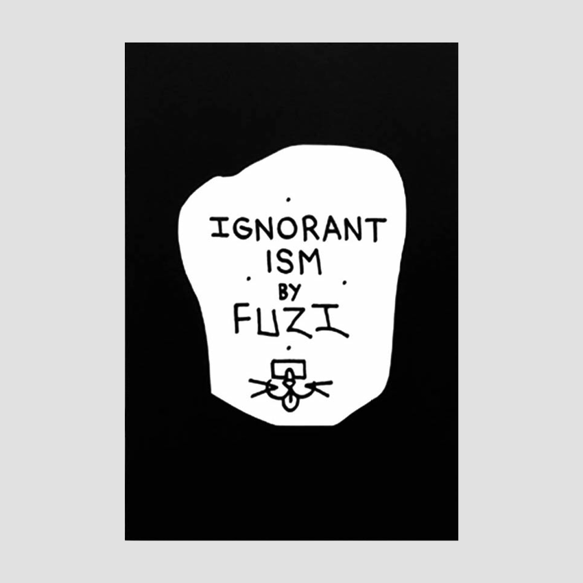 Fuzi - Ignorantism