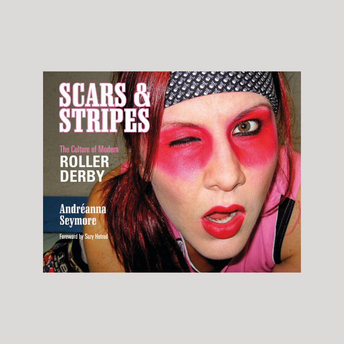 Scars & Stripes: The Culture of Modern Roller Derby