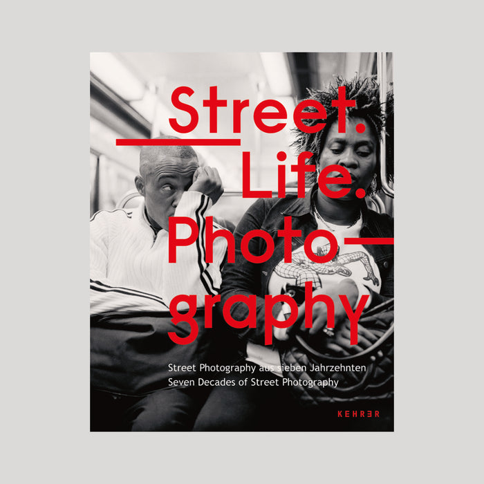 Street. Life. Photography: Seven Decades of Street Photography