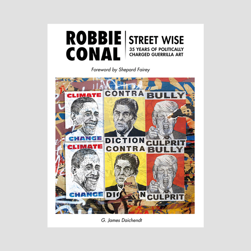 Robbie Conal - Streetwise: 35 Years of Politically Charged Guerrilla Art