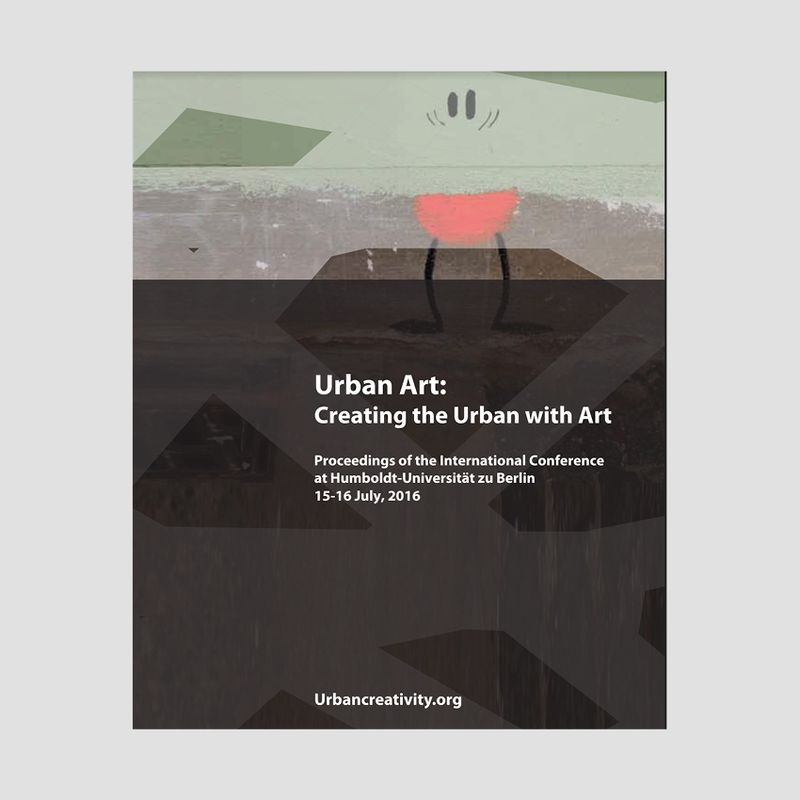 Urban Art: Creating the Urban with Art