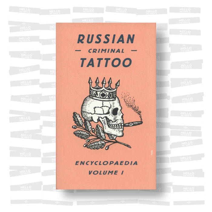 Russian Criminal Tattoo Encyclopedia Vol. 1