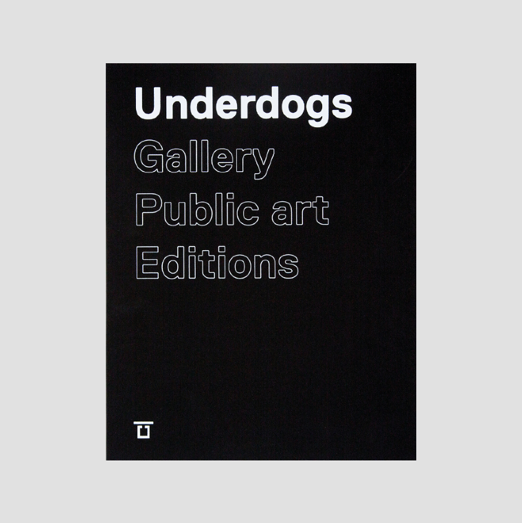 Underdogs│Gallery Public art Editions