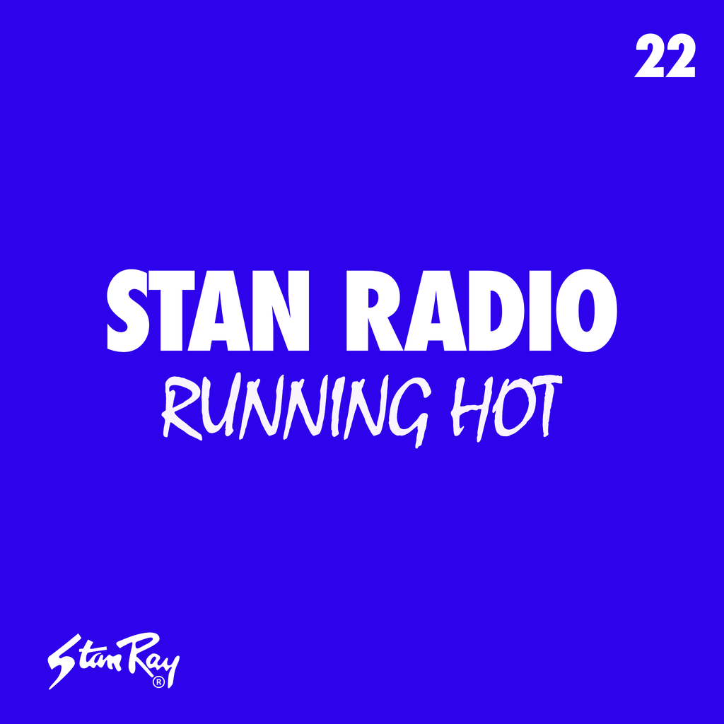 Stan Radio 22: Running Hot