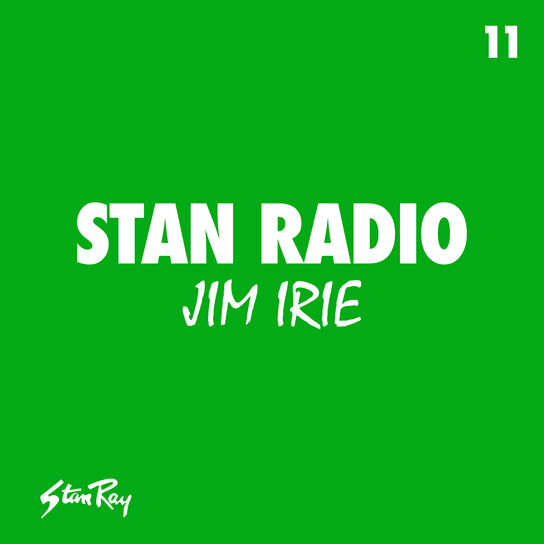 Stan Radio 11: Jim Irie