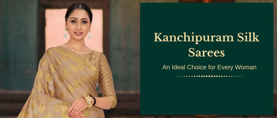 Kanchipuram Silk Sarees- An Ideal Choice for Every Woman