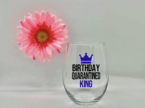 Birthday Quarantined King Wine Glass