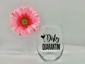 Dirty Quarantini Wine Glass