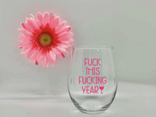"""Fuck This Fucking Year"" Funny Wine Glass"