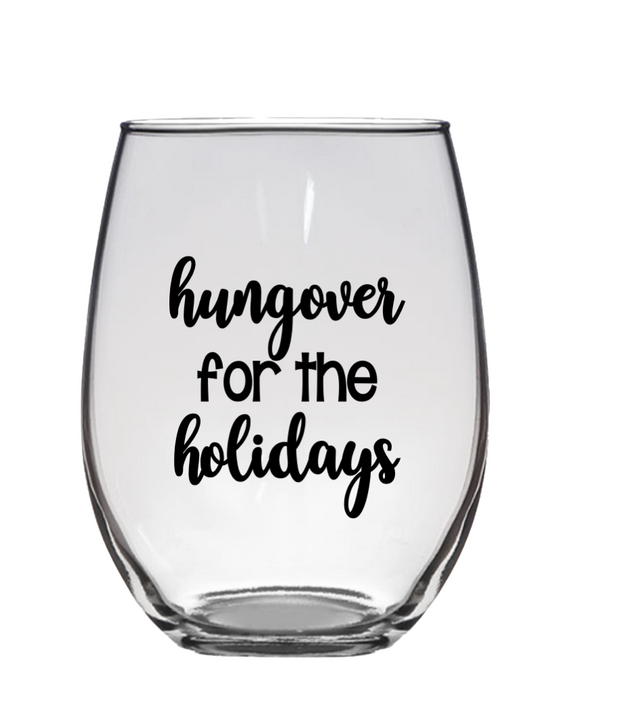 Hungover For The Holidays Stemless Wine Glass
