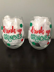"""Drink Up Grinches"" Stemless Wine Glass"