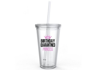 Birthday Quarantined Princess Tumbler