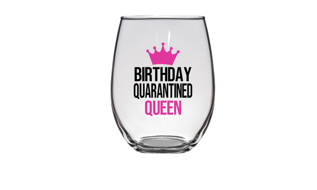 Birthday Quarantined Queen Wine Glass