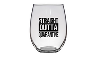 Straight Outta Quarantine Wine Glass
