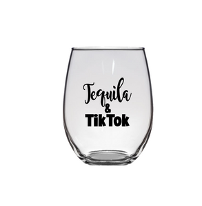 Tequila & TikTok Wine Glass