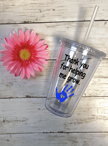 """Thank You For Helping Me Grow"" 16oz Tumbler"