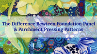 The Difference Between Foundation Panel and Parchment Pressing Patterns