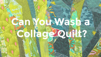 Can You Wash a Collage Quilt?
