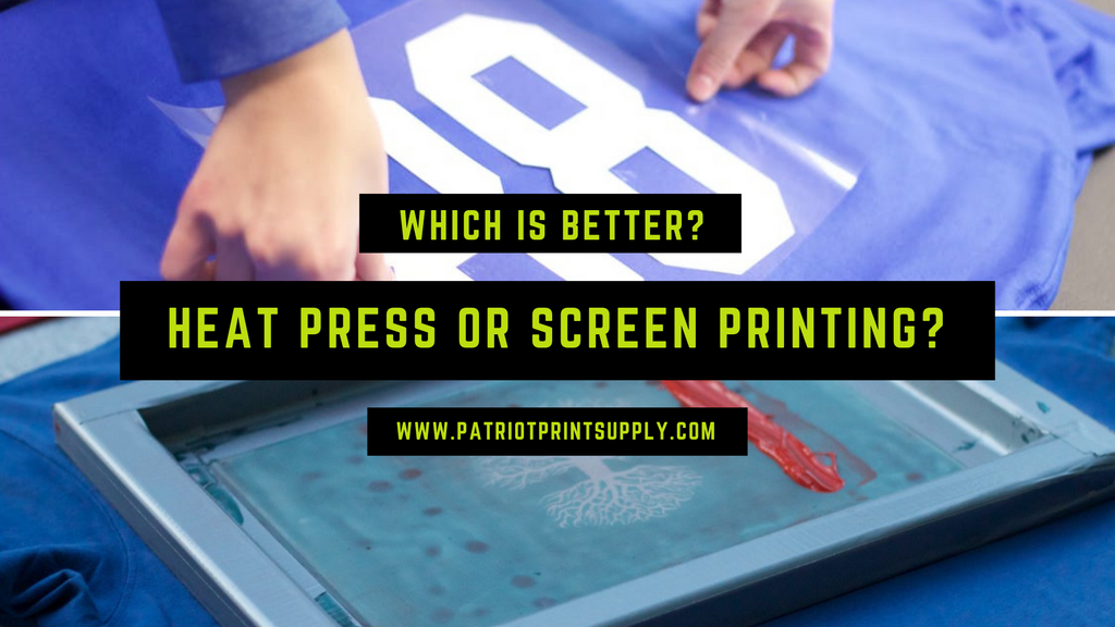 Which is better? Heat Press or Screen Printing?