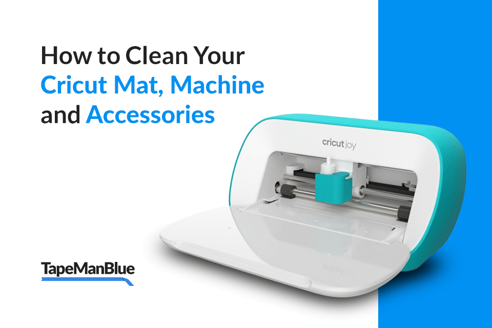 How to Clean Your Cricut Mat, Machine and Accessories