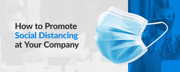 How to Promote Social Distancing at Your Company