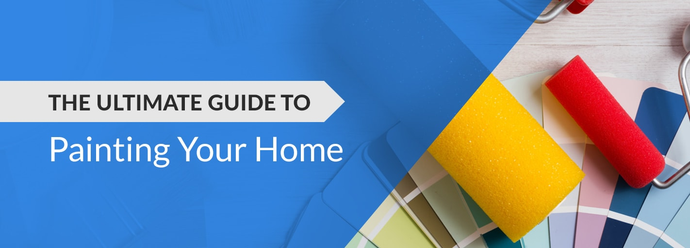 Ultimate Guide to Painting Your Home