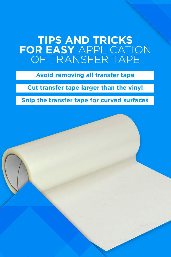 Tips and tricks for easy application of transfer tape