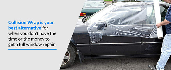 Collision Wrap is your best alternative to cover a broken car window