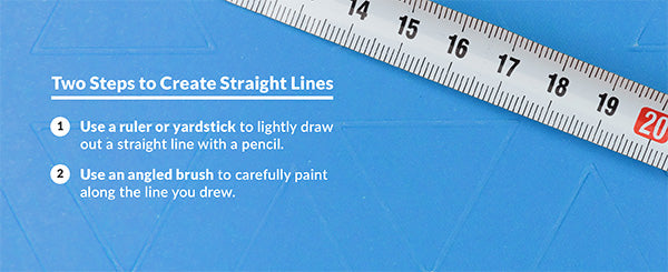 Paint straight lines by using a ruler, a yardstick, or an angled brush