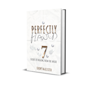 Perfectly Flawed:: Seven Secrets To Healing From The Inside