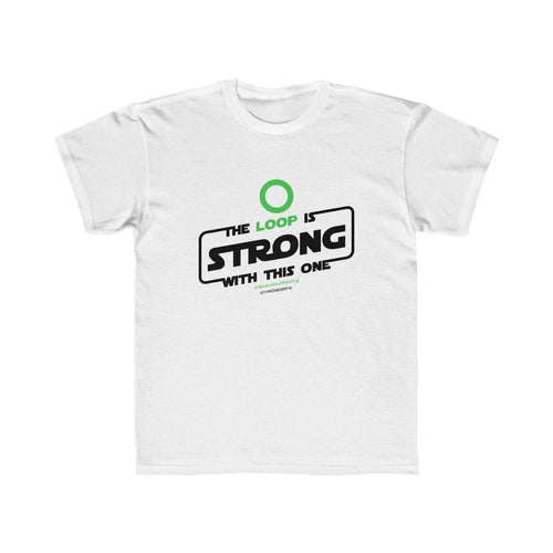 The Loop is Strong (Kids) [tee]