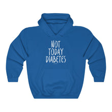 Not Today Diabetes [hoodie]