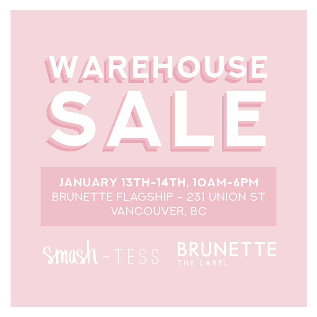 Smash + tess and brunette the label warehouse sale vancouver