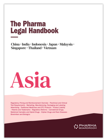 The Pharma Legal Handbook: Asia